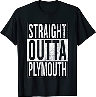 Straight Outta Plymouth Great Travel Outfit & Gift Idea T-Shirt