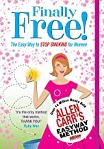 Finally Free!: The Easy Way for Women to Stop Smoking (Allen Carr's Easyway)