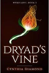 Dryad's Vine (Wyrd Love Book 3) Kindle Edition