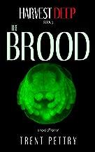 Harvest Deep: The Brood (Harvest Deep Series Book 3)