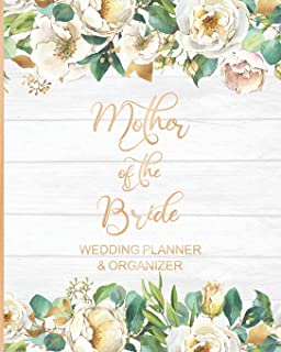 Mother of the Bride Wedding Planner & Organizer: Large White Roses Wedding Planning Organizer | Seating charts | Guest Lists | Detailed worksheets | Checklists and More