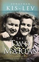 The Two Marias: A Novella Based on a True Story