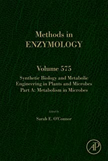 Synthetic Biology and Metabolic Engineering in Plants and Microbes Part A: Metabolism in Microbes (Volume 575)