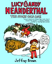 The Stone Cold Age (Lucy And Andy Neanderthal) (Turtleback School & Library Binding Edition)