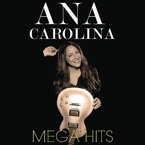 Mega Hits Ana Carolina By Ana Carolina On Amazon Music Amazon Com