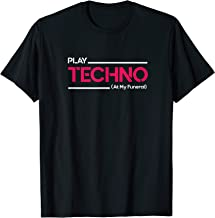 Play Techno At My funeral Classic T-Shirt