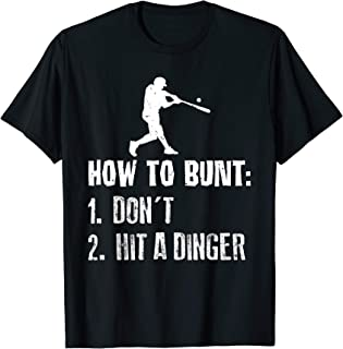 How To Bunt Don't Hit A Dinger Funny Baseball Tee T-Shirt