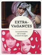 Extravagances : Les excentricités de la mode à travers les âges