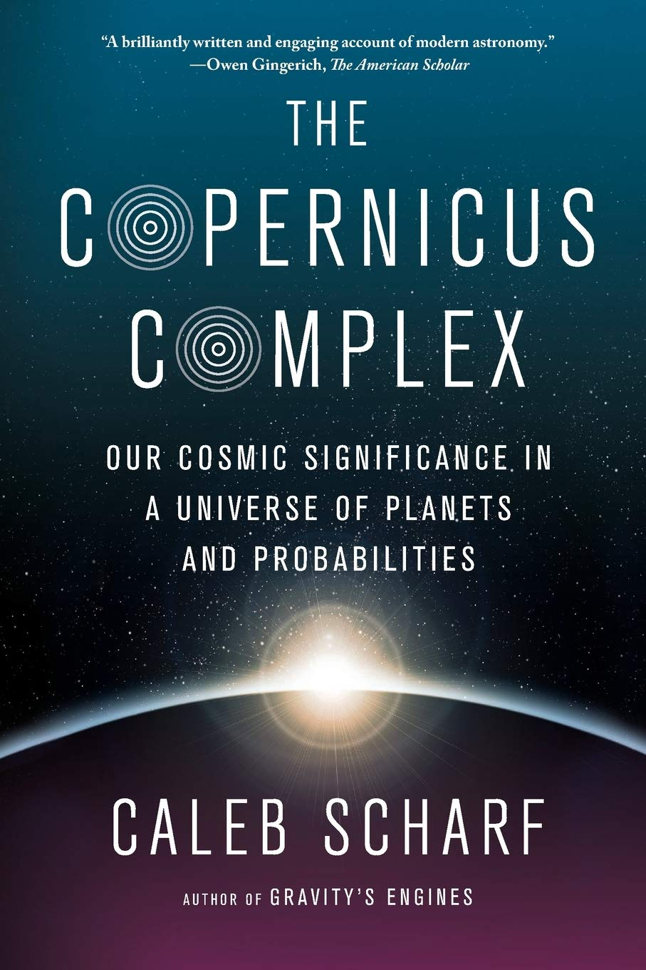 Image OfThe Copernicus Complex: Our Cosmic Significance In A Universe Of Planets And Probabilities