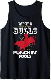 Riding Bulls Punching Fools Funny Bull Rider Rodeo Saying Tank Top