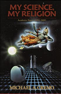 My Science, My Religion: Academic Papers (1994-2009)