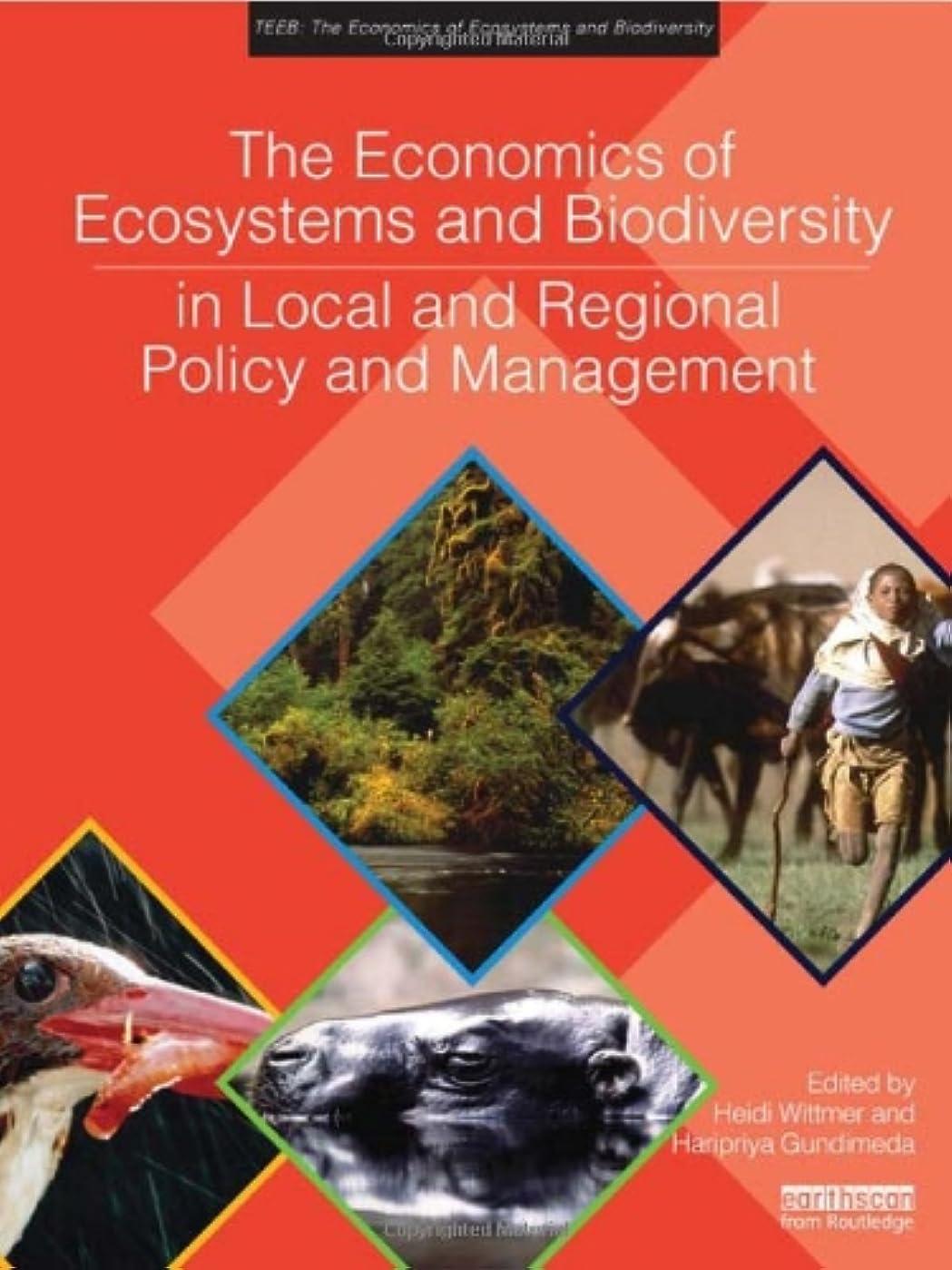 パターン貫入イデオロギーThe Economics of Ecosystems and Biodiversity in Local and Regional Policy and Management (TEEB - The Economics of Ecosystems and Biodiversity)