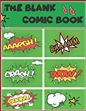 The Blank Comic Book: Variety of Templates, 3-10 panel layouts, draw your own Comics - 112 Pages of Fun and Unique Templat...
