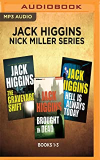 Jack Higgins - Nick Miller Series: Books 1-3: The Graveyard Shift, Brought In Dead, Hell Is Always Today
