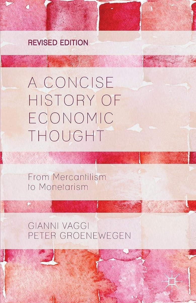 期限切れ香ばしい防衛A Concise History of Economic Thought: From Mercantilism to Monetarism