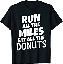 run all the miles eat all the donuts