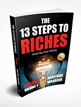 The 13 Steps to Riches - Habitude Warrior Volume 1: DESIRE with Denis Waitley