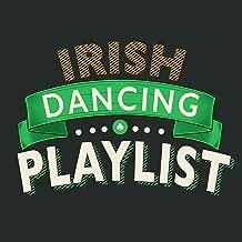 Irish Dancing Playlist