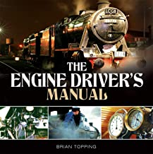 The Engine Driver's Manual: How to Prepare, Fire and Drive a Steam Locomotive (English Edition)
