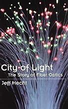 City of Light: The Story of Fiber Optics (Sloan Technology)