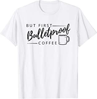 Bulletproof Coffee shirt, funny gift for keto diet followers