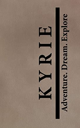 Kyrie Adventure Dream Explore: Personalized Journals for Travelers