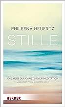 Stille: Das Herz der christlichen Meditation (German Edition)