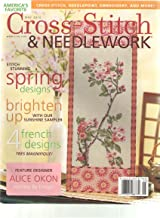 CROSS-STITCH & NEEDLEWORK Magazine May 2010 Volume 5 Issue 3 (American's Favorite, Cross stitch, needlepoint, embroidery, spring designs, French designs, Alice Okon, Journey By Design)