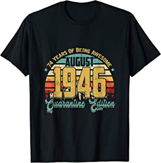 Birthday 74 Years Being Awesome AUGUST 1946 Quarantine Gift T-Shirt