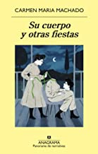 Su cuerpo y otras fiestas (Spanish Edition)
