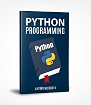 Python Programming: The Ultimate Step By Step Guide To Programming with Python (English Edition)