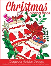Christmas Coloring Book: Gorgeous Holiday Designs Including Christmas Trees, Wreaths, Decorations, Presents, and Winter Scenes (Holiday Coloring Books)