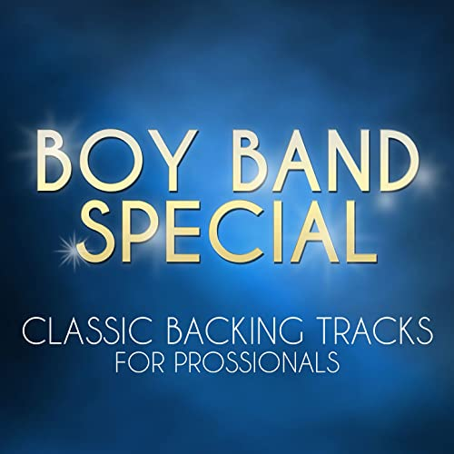 Boy Band Special - Classic Backing Tracks for Professionals