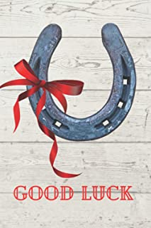 GOOD LUCK NOTEBOOK - HORSESHOE AND RED RIBBON: TALISMANO to write and develop ideas, take notes, jot down and doodle with ...