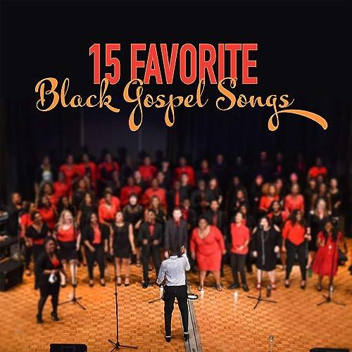 15 Favorite Black Gospel Songs by Franklin Gospel Singers on