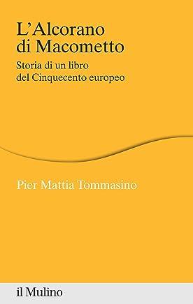 LAlcorano di Macometto: Storia di un libro del Cinquecento europeo (Percorsi)