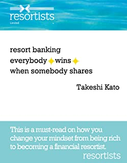 resort banking everybody wins when somebody shares: This is a must-read on how you change your mindset from being rich to becoming a financial resortist. (English Edition)