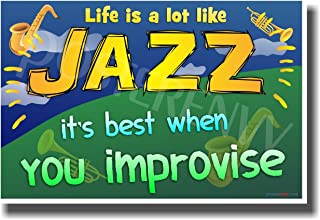 Life Is a Lot Like Jazz - It's Best When You Improvise - NEW Classroom Motivational Poster