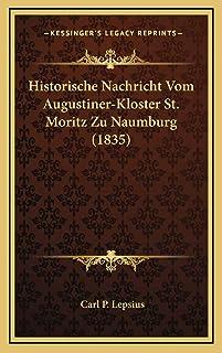 Historische Nachricht Vom Augustiner-Kloster St. Moritz Zu Naumburg (1835)