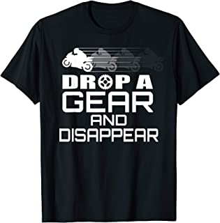 Cool Biker Shirts - Drop A Gear And Disappear T-Shirt