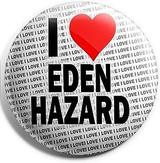 Grand badge I Love Eden Hazard – 75 mm – Cadeau – Anniversaire – Noël