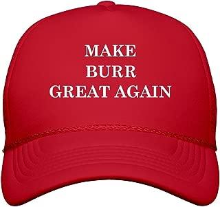 Make Burr Great Again: Snapback Trucker Hat