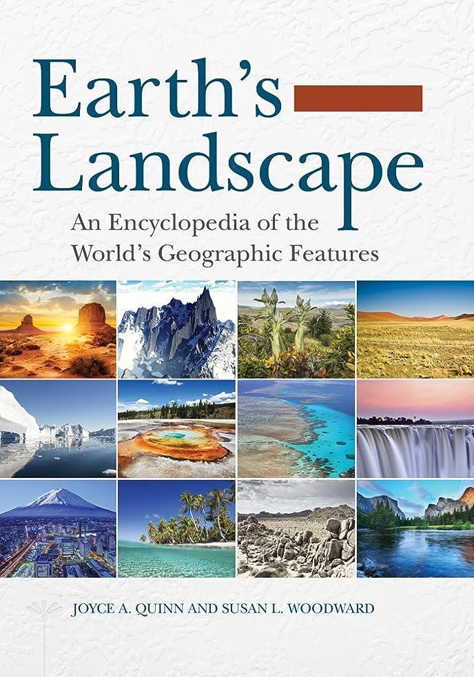 干渉する民族主義一月Earth's Landscape: An Encyclopedia of the World's Geographic Features [2 volumes]: An Encyclopedia of the World's Geographic Features (English Edition)