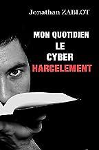 Mon quotidien le cyberharcèlement