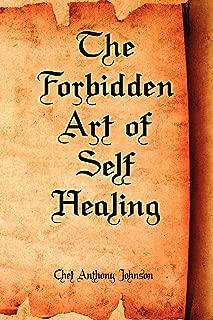 The Forbidden Art of Self Healing