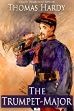 The Trumpet-Major (Classic Illustrated Edition)