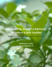 Life Planning, Support and Advocacy for Seniors and their Families: Raising Awareness for a Better Life in Later Years