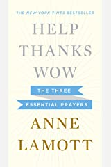 Help, Thanks, Wow: The Three Essential Prayers Kindle Edition