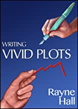 Writing Vivid Plots: Professional Techniques for Fiction Authors (Writer's Craft Book 20)