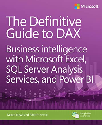 The Definitive Guide to DAX: Business intelligence with Microsoft Excel, SQL Server Analysis Services, and Power BI (Business Skills) (English Edition)